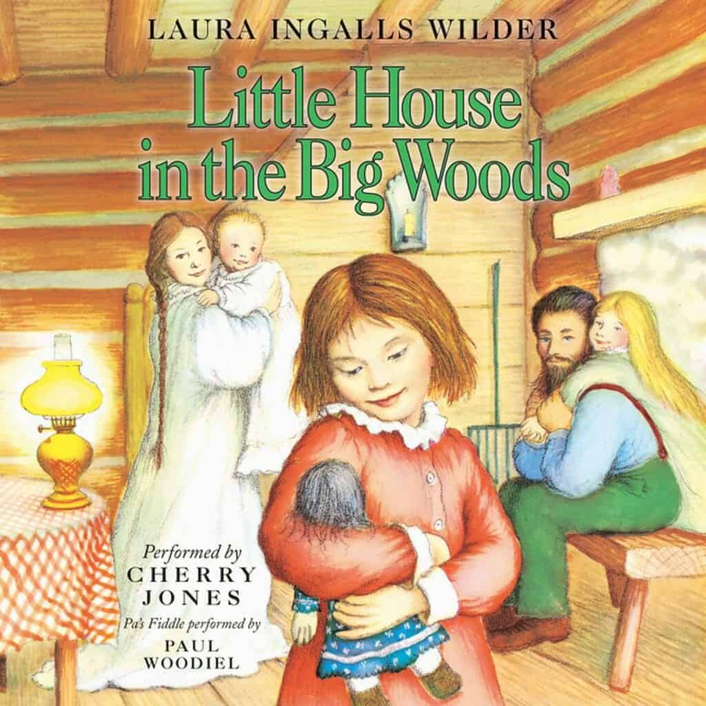 Little House in the Big Woods Audiobook unabridged by Laura Ingalls Wilder
