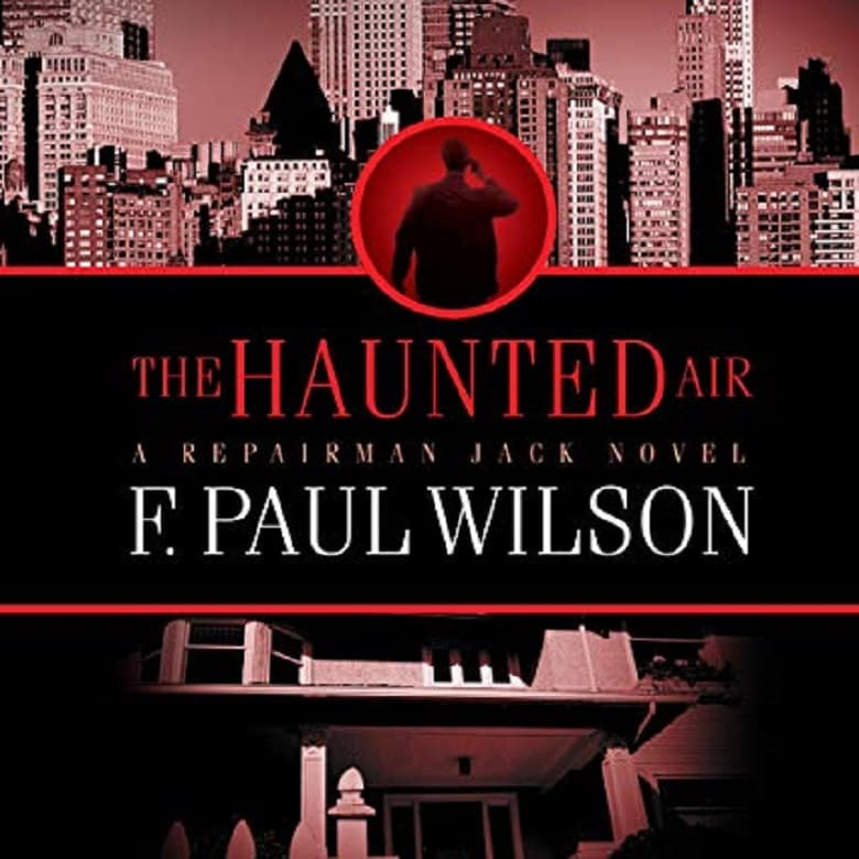 The Haunted Air Audiobook - Repairman Jack 06 by F. Paul Wilson